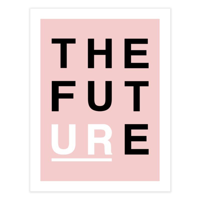 U R // the future Home Fine Art Print by josmithcreative's Artist Shop