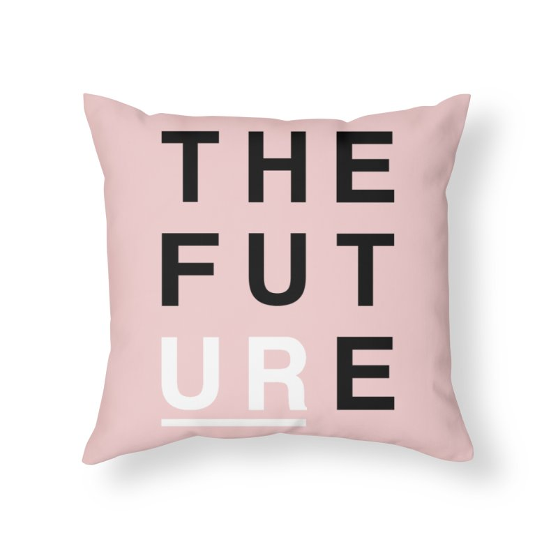 U R // the future Home Throw Pillow by josmithcreative's Artist Shop