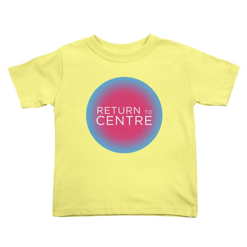 Return to Centre Kids Toddler T-Shirt by Jost Sauer Chi Cycle Lifestyle