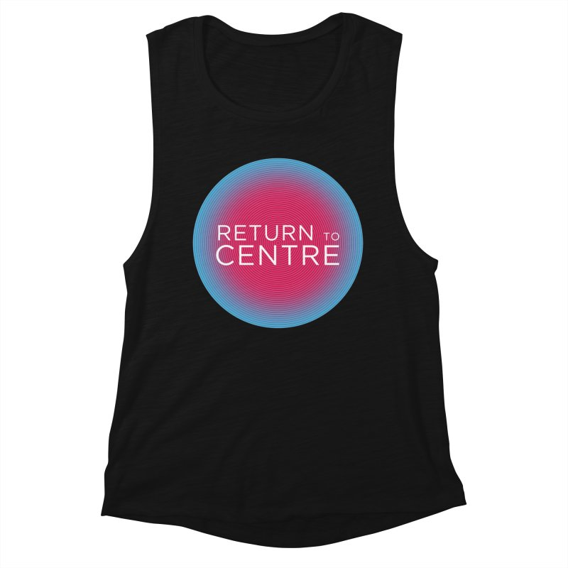 Return to Centre Women's Muscle Tank by Jost Sauer Chi Cycle Lifestyle