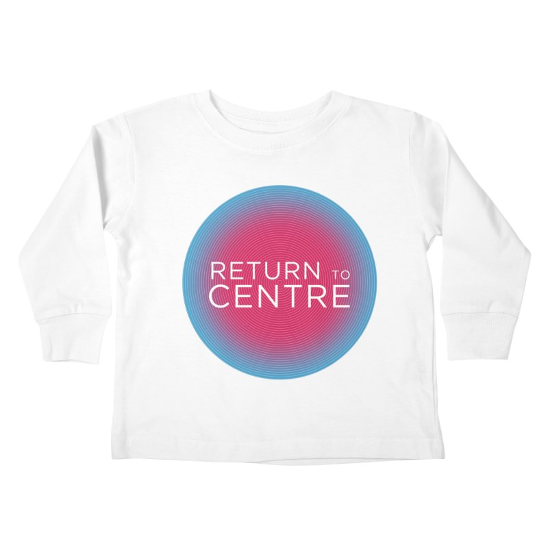 Return to Centre Kids Toddler Longsleeve T-Shirt by Jost Sauer Chi Cycle Lifestyle