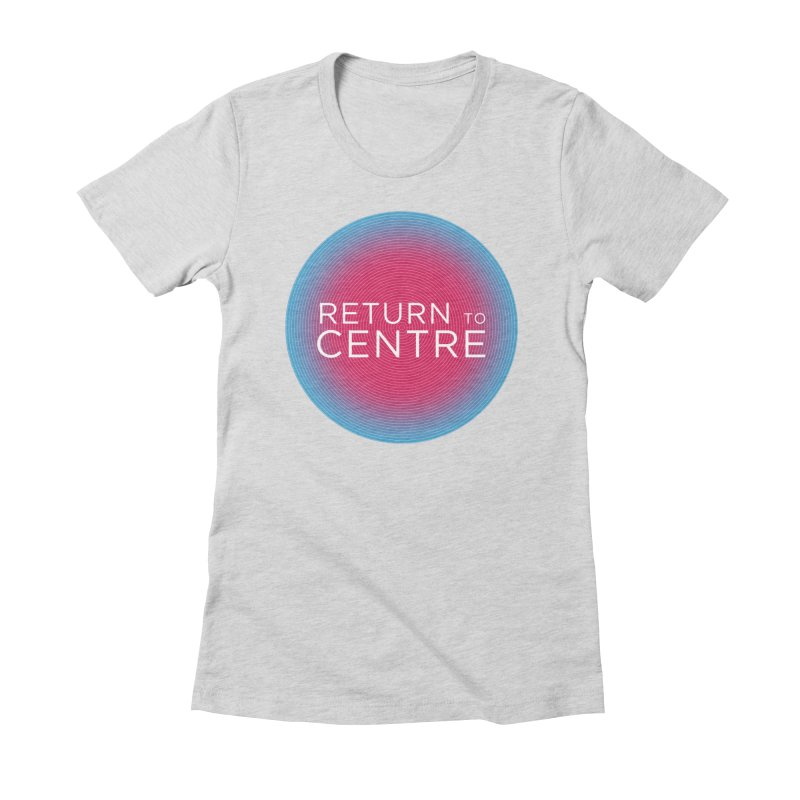 Return to Centre Women's Fitted T-Shirt by Jost Sauer Chi Cycle Lifestyle