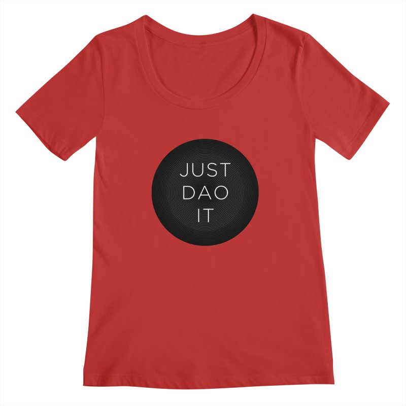 Just Dao it Women's Regular Scoop Neck by Jost Sauer Chi Cycle Lifestyle
