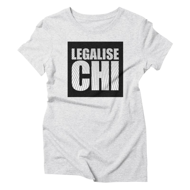 Legalise Chi Women's T-Shirt by Jost Sauer Chi Cycle Lifestyle