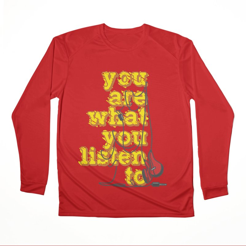You are what you listen to Women's Performance Unisex Longsleeve T-Shirt by JQBX Store - Listen Together