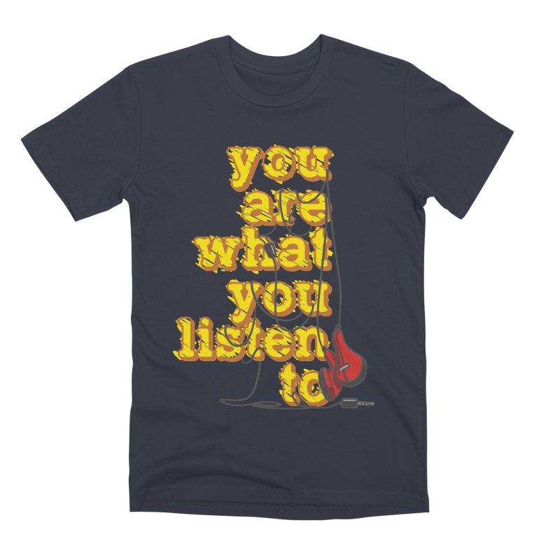 You are what you listen to Men's Premium T-Shirt by JQBX Store - Listen Together