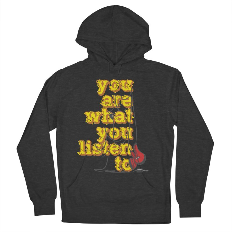 You are what you listen to Women's French Terry Pullover Hoody by JQBX Store - Listen Together