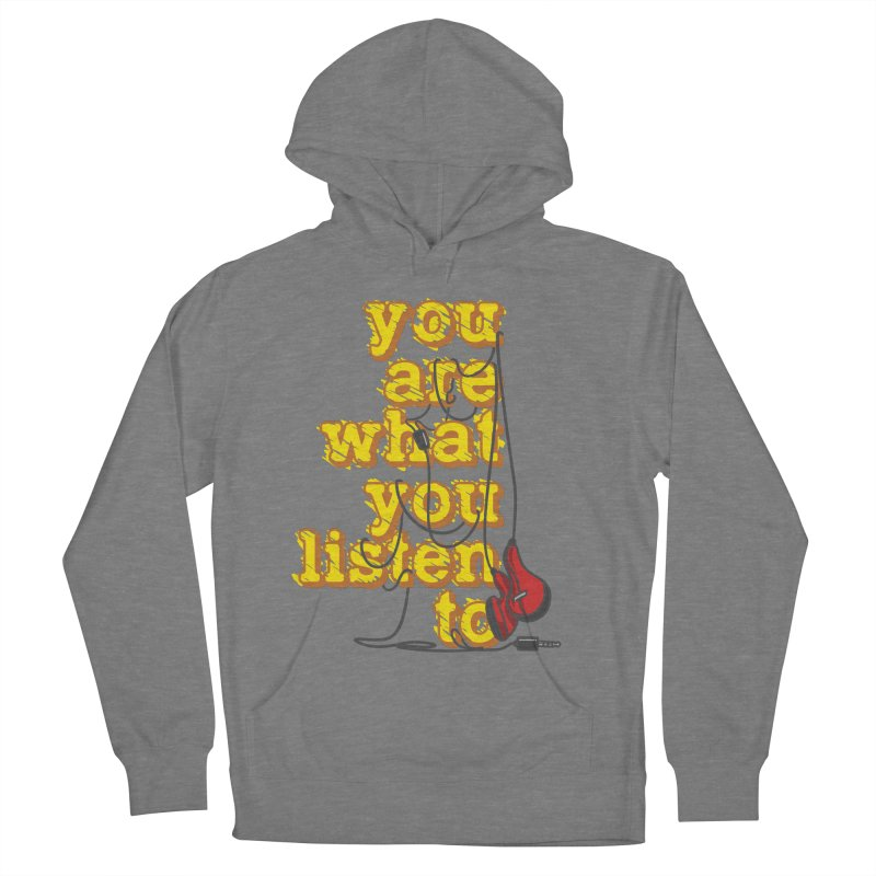 You are what you listen to Men's French Terry Pullover Hoody by JQBX Store - Listen Together