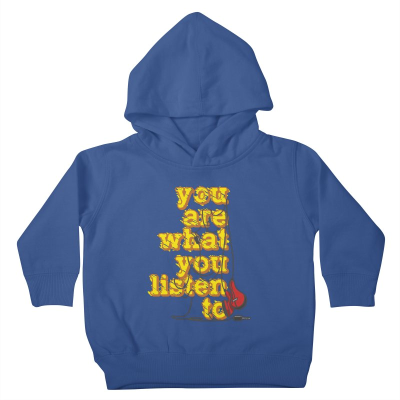 You are what you listen to Kids Toddler Pullover Hoody by JQBX Store - Listen Together