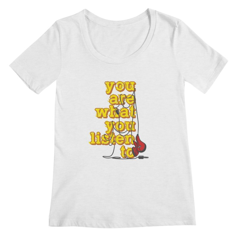 You are what you listen to Women's Regular Scoop Neck by JQBX Store - Listen Together