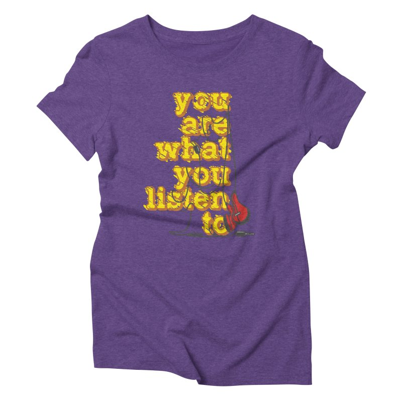 You are what you listen to Women's Triblend T-Shirt by JQBX Store - Listen Together