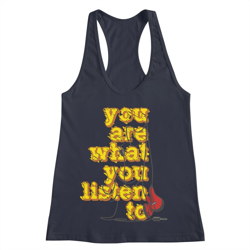 You are what you listen to Women's Racerback Tank by JQBX Store - Listen Together