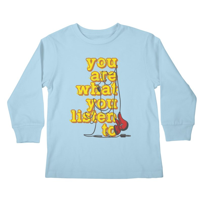 You are what you listen to Kids Longsleeve T-Shirt by JQBX Store - Listen Together