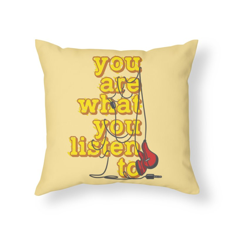 You are what you listen to Home Throw Pillow by JQBX Store - Listen Together