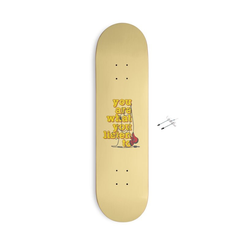 You are what you listen to Accessories With Hanging Hardware Skateboard by JQBX Store - Listen Together