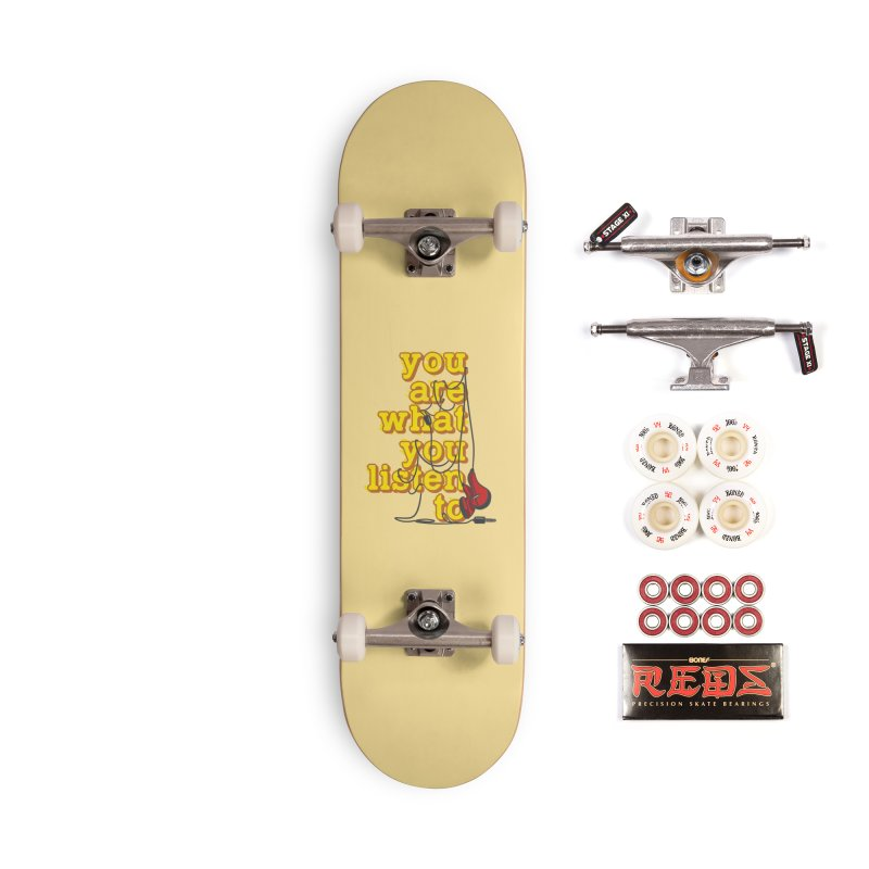 You are what you listen to Accessories Complete - Pro Skateboard by JQBX Store - Listen Together