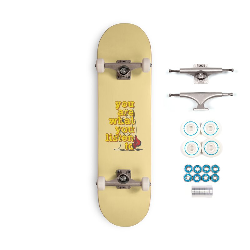 You are what you listen to Accessories Complete - Basic Skateboard by JQBX Store - Listen Together