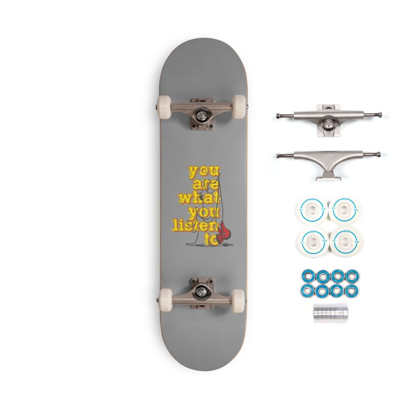 You are what you listen to Accessories Skateboard by JQBX Store - Listen Together