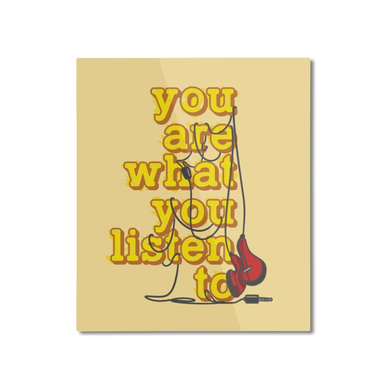 You are what you listen to Home Mounted Aluminum Print by JQBX Store - Listen Together
