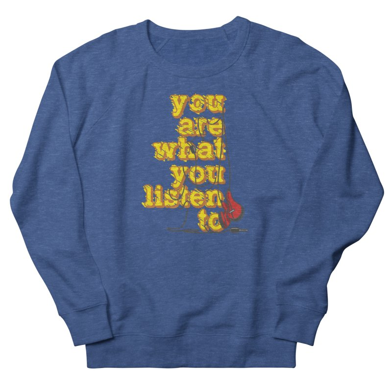 You are what you listen to Men's Sweatshirt by JQBX Store - Listen Together