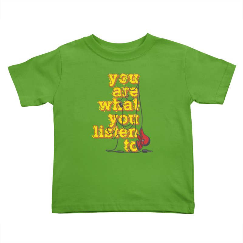 You are what you listen to Kids Toddler T-Shirt by JQBX Store - Listen Together