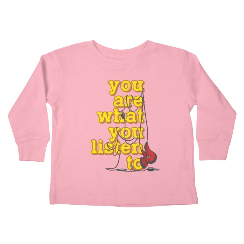 You are what you listen to Kids Toddler Longsleeve T-Shirt by JQBX Store - Listen Together