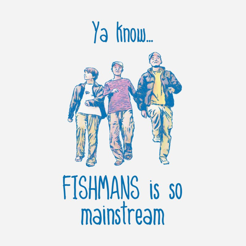 The Mainstreamers Fishmans Home Fine Art Print by JQBX Store - Listen Together