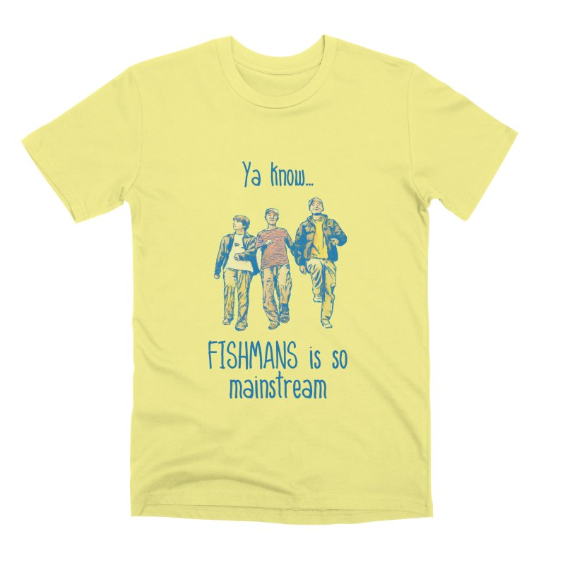 The Mainstreamers Fishmans Men's Premium T-Shirt by JQBX Store - Listen Together