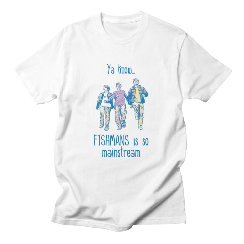 The Mainstreamers Fishmans Women's Regular Unisex T-Shirt by JQBX Store - Listen Together