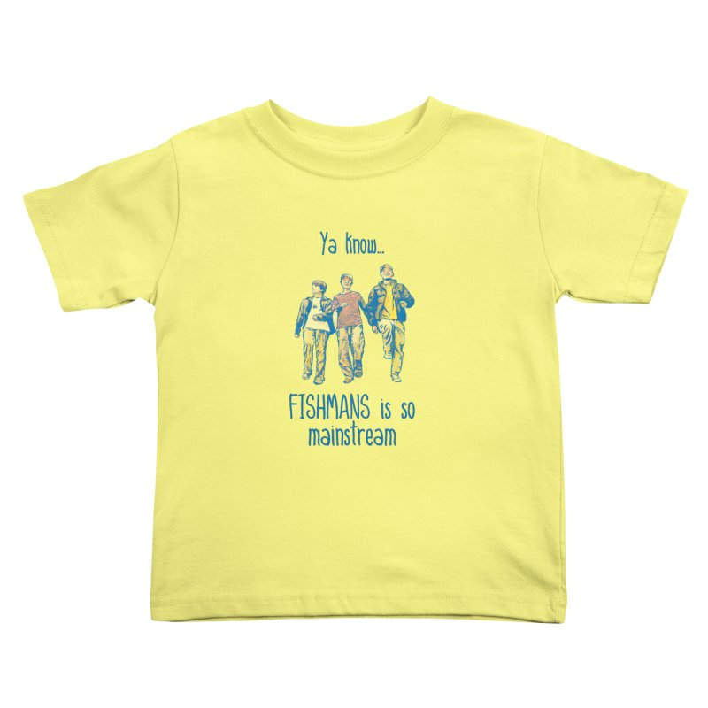 The Mainstreamers Fishmans Kids Toddler T-Shirt by JQBX Store - Listen Together