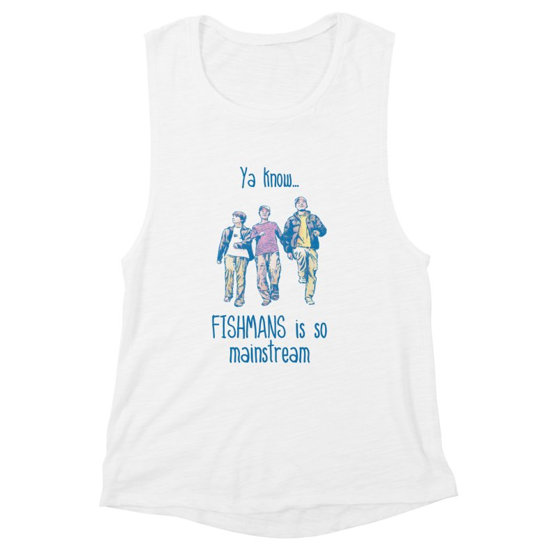 The Mainstreamers Fishmans Women's Tank by JQBX Store - Listen Together