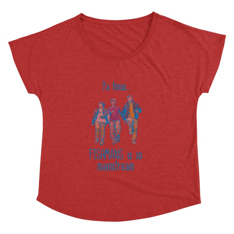 The Mainstreamers Fishmans Women's Dolman Scoop Neck by JQBX Store - Listen Together