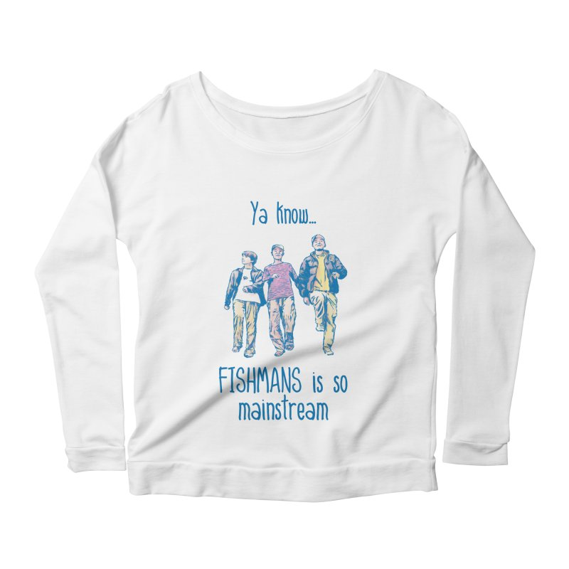 The Mainstreamers Fishmans Women's Scoop Neck Longsleeve T-Shirt by JQBX Store - Listen Together