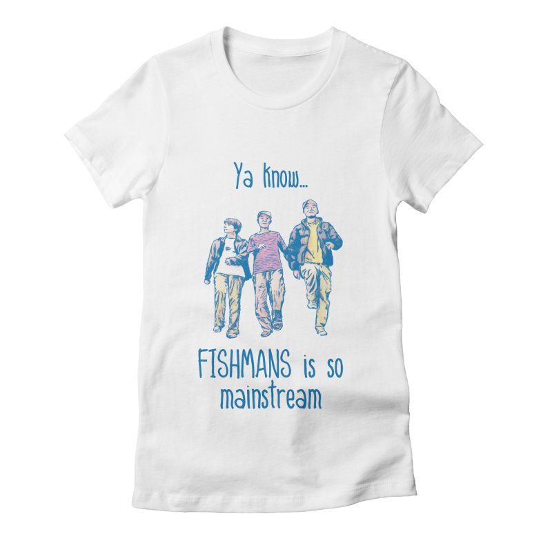 The Mainstreamers Fishmans Women's Fitted T-Shirt by JQBX Store - Listen Together