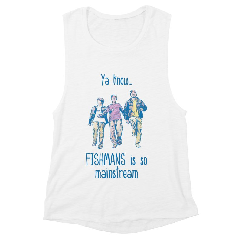 The Mainstreamers Fishmans Women's Muscle Tank by JQBX Store - Listen Together