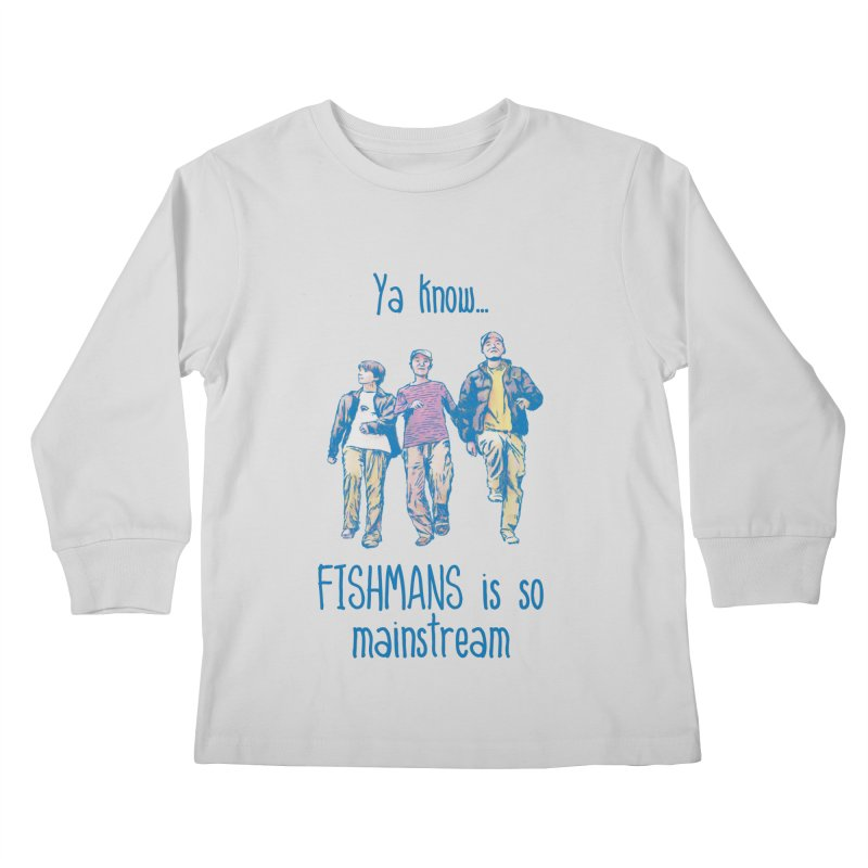 The Mainstreamers Fishmans Kids Longsleeve T-Shirt by JQBX Store - Listen Together