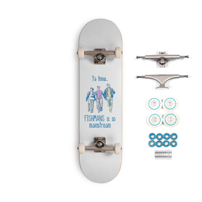 The Mainstreamers Fishmans Accessories Complete - Basic Skateboard by JQBX Store - Listen Together