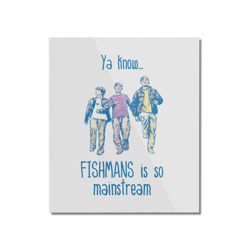 The Mainstreamers Fishmans Home Mounted Acrylic Print by JQBX Store - Listen Together