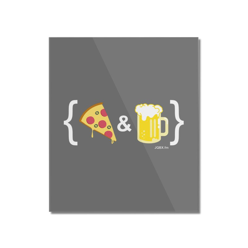 Pizza & Beer JQBX Home Mounted Acrylic Print by JQBX Store - Listen Together