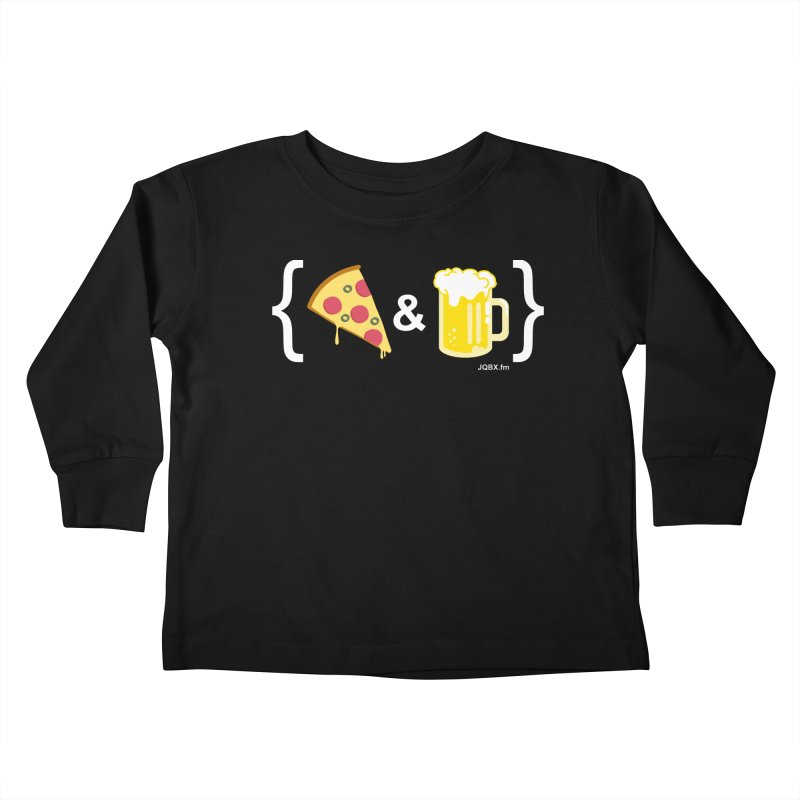 Pizza & Beer JQBX Kids Toddler Longsleeve T-Shirt by JQBX Store - Listen Together