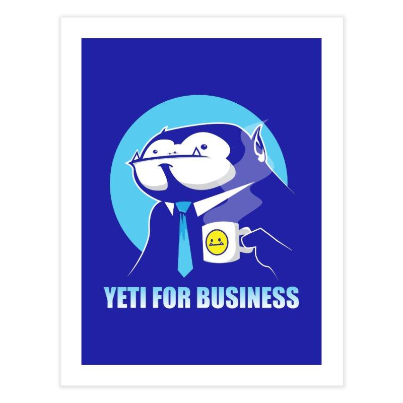 Yeti for Business Home Fine Art Print by jrieman's Artist Shop