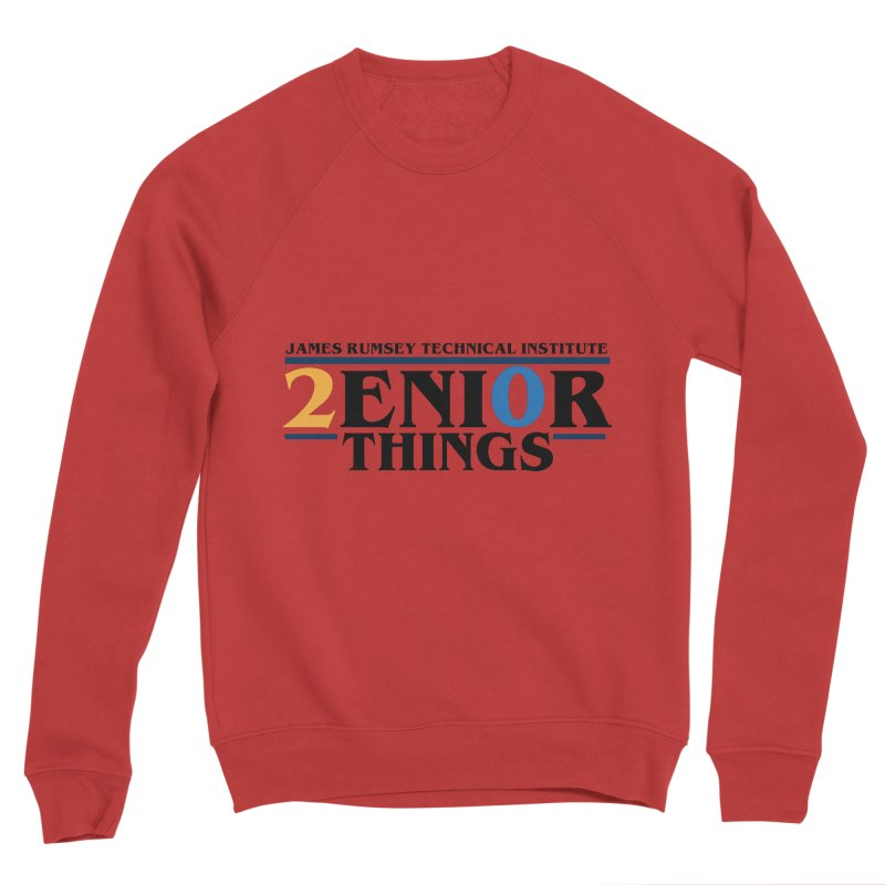 Senior Things Women's Sponge Fleece Sweatshirt by James Rumsey Technical Institute