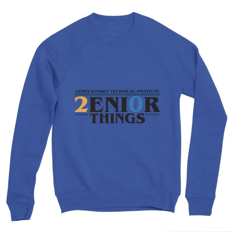 Senior Things Men's Sweatshirt by James Rumsey Technical Institute