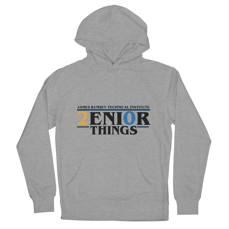 Senior Things Women's French Terry Pullover Hoody by James Rumsey Technical Institute