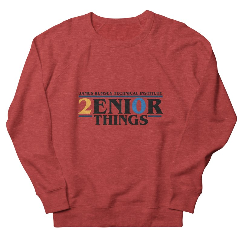 Senior Things Men's French Terry Sweatshirt by James Rumsey Technical Institute