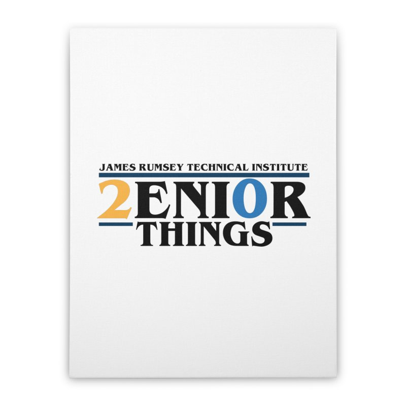 Senior Things Home Stretched Canvas by James Rumsey Technical Institute