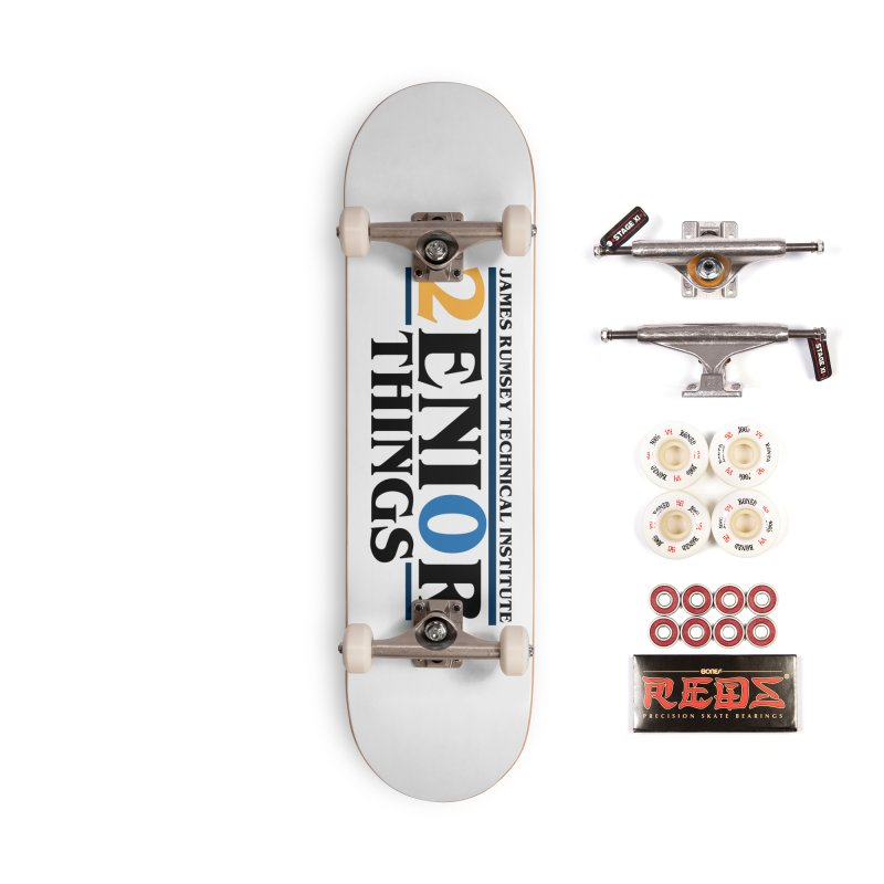 Senior Things Accessories Complete - Pro Skateboard by James Rumsey Technical Institute