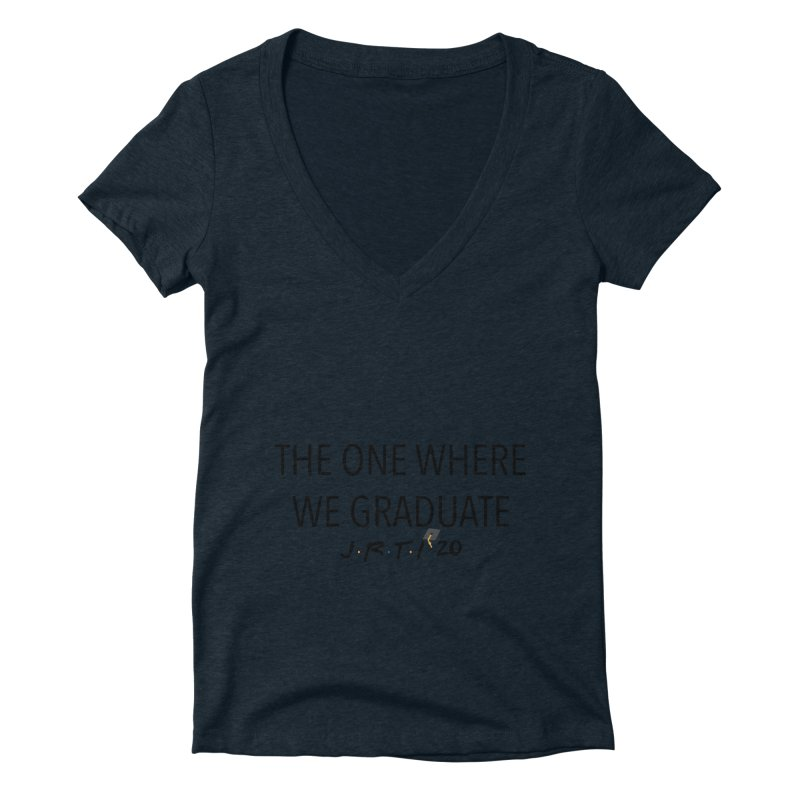 The One Where We Graduate Women's Deep V-Neck V-Neck by James Rumsey Technical Institute
