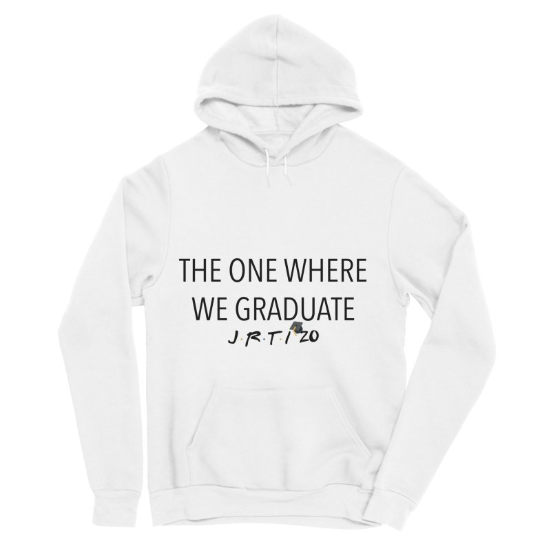 The One Where We Graduate Women's Sponge Fleece Pullover Hoody by James Rumsey Technical Institute