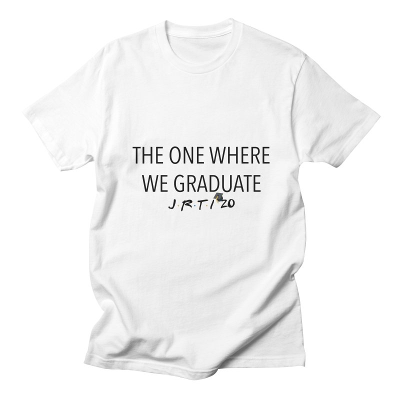The One Where We Graduate Men's Regular T-Shirt by James Rumsey Technical Institute